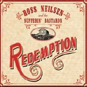 Ross Neilsen/The Sufferin' Bastards: Redemption *