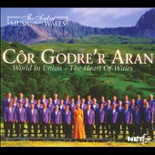 Cor Godre'r Aran: World In Union: the Heart of Wales [Digipak] *