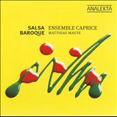 Salsa Baroque / Ensemble Caprice