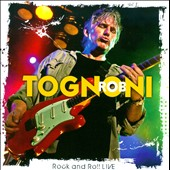 Rob Tognoni: Rock & Roll Live