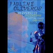 Digital Music Ensemble of the University of Michigan/Pauline Oliveros (Composer): Pauline Oliveros & The University of Michigan Digital Music Ensemble