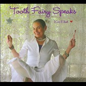 Eve Eliot: Tooth Fairy Speaks