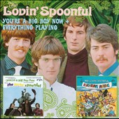 The Lovin' Spoonful: You're a Big Boy Now/Everything Playing