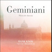 Geminiani: Pieces de Clavecin / Knox