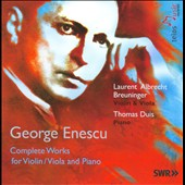 Enescu: Complete Works for Violin, Viola & Piano