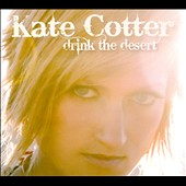 Kate Cotter: Drink The Desert [Digipak]
