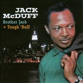Jack McDuff/Brother Jack McDuff: Brother Jack/Tough 'Duff *