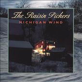 The Raisin Pickers: Michigan Wind