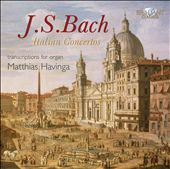 J.S. Bach: Italian Concertos - Transcriptions for Organ
