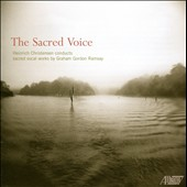 The Sacred Voice: sacred vocal works by Graham Gordon Ramsay / Yulia Van Doren, Mary Gerbi, Zachary Wilder