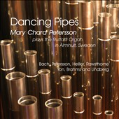 Dancing Pipes: works by Bach, Petersson, Rawsthorne, Yon, Lindberg et al. / Mary Chard Petersson, organ