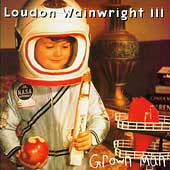 Loudon Wainwright III: Grown Man
