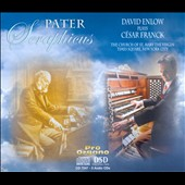 Pater Seraphicus: David Enlow Plays Cesar Franck / The Church of St. Mary The Virgin, NYC