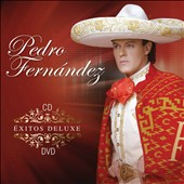 Pedro Fernandez (Guitar): Exitos Deluxe [CD/DVD] [Deluxe Edition] *