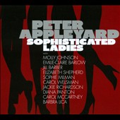 Peter Appleyard: Sophisticated Ladies [Digipak]