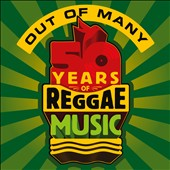 Various Artists: Out of Many: 50 Years of Reggae Music [Digipak]