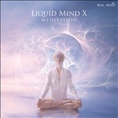 Liquid Mind: Liquid Mind X: Meditation