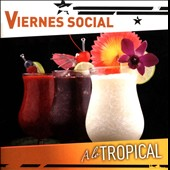 Various Artists: Viernes Social: A La Tropical