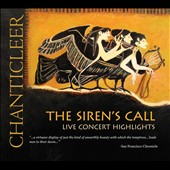 The Siren's Call - Live concert highlights by Gabrieli, Palestrina, Gesualdo, Grieg, Yi, McGlynn, Shimizu, Waits / Chanticleer