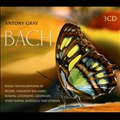 J.S. Bach: Piano Transcriptions / Antony Gray, piano
