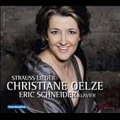 Richard Strauss: Leider / Christiane Oelze, soprano; Eric Schneider, piano
