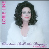 Lorie Line: Christmas Bells Are Ringing!: A Holiday Album *