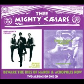 Thee Mighty Caesars: Beware the Ides of March/Acropolis Now [Digipak]