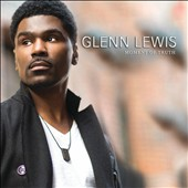 Glenn Lewis: Moment of Truth