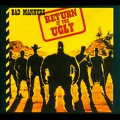 Bad Manners: Return of the Ugly [Deluxe Edition]