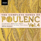 The Complete Songs of Poulenc, Vol. 4 / John Mark Ainsley, Ann Murray, William Dazeley, Sarah Fox. Malcolm Martineau, piano