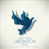 Robin Mark: Liberation Praise [3/18]