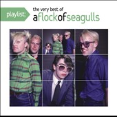 A Flock of Seagulls: Playlist: The Very Best of Flock of Seagulls *