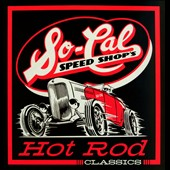 Various Artists: So-Cal Speed Shop's Hot Rod Classics