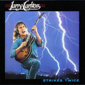 Larry Carlton: Strikes Twice