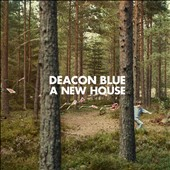 Deacon Blue: A New House