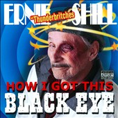 Ernie Shill: How I Got This Black Eye [PA]
