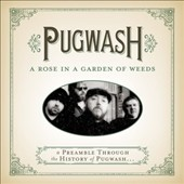 Pugwash (Power Pop): A Rose in a Garden of Weeds: A Preamble Through the History of Pugwash [Digipak]