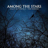 Kelley Suttenfield/Tony Romano: Among the Stars [Digipak]