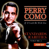Perry Como: If I Could Be With You: Standards & Rarities, Vol. 2