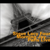 Steve Lacy/Steve Lacy Four: Morning Joy: Live at Sunset Paris