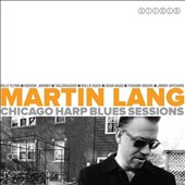 Martin Lang: Chicago Blues Harp Sessions