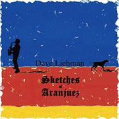 David Liebman: Sketches of Aranjuez [Digipak]