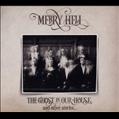 Merry Hell: The Ghost In Our House and Other Stories [Digipak]