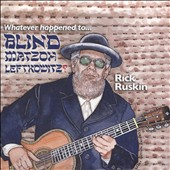 Rick Ruskin: Whatever Happened to Blind Matzoh Leftkowitz [Slipcase]
