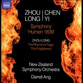 Zhou Long/Chen Yi: Symphony 'Humen 1839'; Zhou Long: The Rhyme of Taigu; The Enlightened / New Zealand SO; Darrell Ang