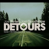 Detours: Music for Percussion & Piano / Joel Goodfellow, Joe Porter