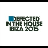 Various Artists: Defected in the House Ibiza 2015
