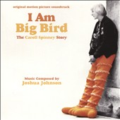Joshua Johnson: I Am Big Bird: The Caroll Spinney Story