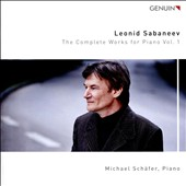 Leonid Sabaneev (1881-1968): The Complete Works for Piano, Vol. 1 / Michael Schafer, piano