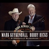 Mark Kuykendall/Asheville Bluegrass/Bobby Hicks (Fiddle): Down Memory Lane [Digipak]